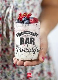 Clémence Catz - Bar à porridge.