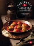 Clémence Catz - Boulettes & galettes sans viande.