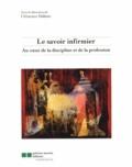 Clémence Dallaire - Le savoir infirmier - Au coeur de la discipline et de la profession.