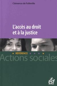 L'accès au droit et à la justice - Clémence de Folleville |
