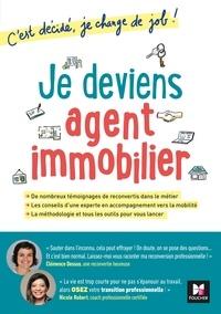 Clémence Dessus et Nicole Robert - Je deviens agent immobilier! C'est décidé, je change de job!.