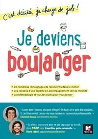 Clémence Dessus et Nicole Robert - Je deviens boulanger! C'est décidé, je change de job!.