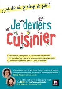 Clémence Dessus et Nicole Robert - Je deviens cuisinier! C'est décidé, je change de job!.