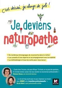 Clémence Dessus et Nicole Robert - Je deviens naturopathe! C'est décidé, je change de job!.