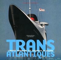 Clémence Ducroix et Alan Marshall - Transatlantiques - L'épopée graphique des paquebots de légende.