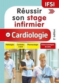 Clémence Fuguet et Nicolas Vignier - Réussir son stage infirmier en cardiologie - Pathologies, conduites à tenir, pharmacologie, fiches techniques de soins.