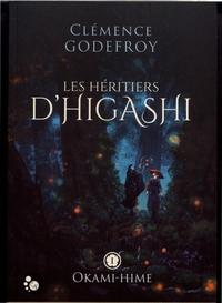 Clémence Godefroy - Les héritiers d'Higashi Tome 1 : Okami-hime.