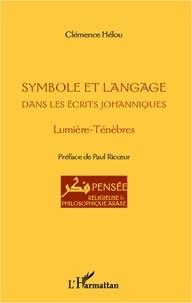 Clémence Helou - Symbole et langage dans les écrits johanniques - Lumière, Ténèbres.