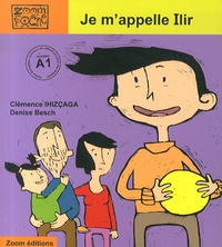 Clémence Ihizçaga et Denise Besch - Je m'appelle Ilir.