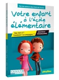 Clémence Jomier et Cécile Morisseau - Votre enfant à l'école élémentaire - Que fait-il ? Comment l'accompagner ?.