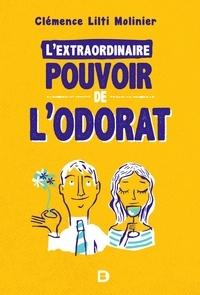 Clémence Lilti Molinier - L'extraordinaire pouvoir de l'odorat.