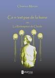 Clémence Mercier - Ce n'est pas de la haine ou La rédemption de Claude.