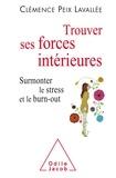Clémence Peix Lavallée - Trouver ses forces intérieures - Surmonter le stress et le burn-out.