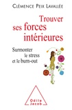 Clémence Peix-lavallée - Trouver ses forces intérieures - Surmonter le stress et le burn-out.