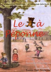 Clémence Peyron et Antoine Géraci - Le nounours à Péponne.