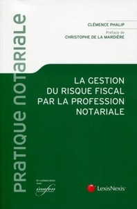 Clémence Phalip - La gestion du risque fiscal par la profession notoriale.