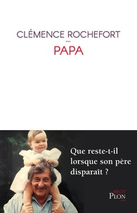 Clémence Rochefort - Papa.