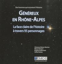 Clémence Ronze-Daviron et Maeva Demare - Généreux en Rhône-Alpes - La face claire de l'histoire à travers 35 personnages.