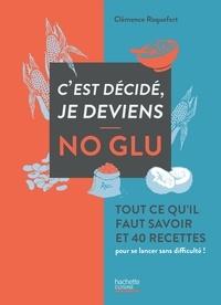 Clémence Roquefort - C'est décidé je deviens no glu.