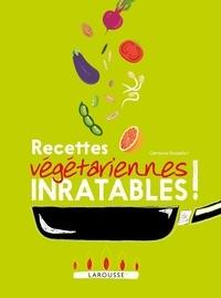 Clémence Roquefort - Recettes végétariennes inratables !.