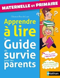 Apprendre à lire - Le guide de survie pour les parents. Maternelle et primaire.pdf