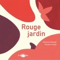 Clémence Sabbagh et Margaux Grappe - Couleurs jardin  : Rouge jardin.