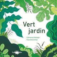 Clémence Sabbagh et Flora Descamps - Couleurs jardin  : Vert jardin.