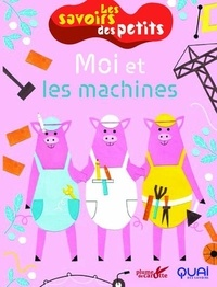 Clémence Sabbagh et Carole Aufranc - Moi et les machines.