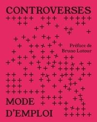Clémence Seurat et Thomas Tari - Controverses mode d'emploi.