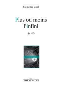 Clémence Weill - Plus ou moins l'infini.