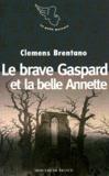 Clemens Brentano - La traversée du romantisme  : Le brave Gaspard et la belle Annette.