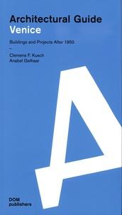 Clemens F. Kusch et Anabel Gelhaar - Venice - Architecural Guide.
