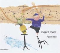 Clemens Habicht et Patrice Dubois - Gentil ment.