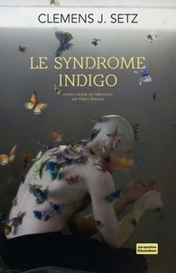 Clemens J. Setz - Le syndrome indigo.