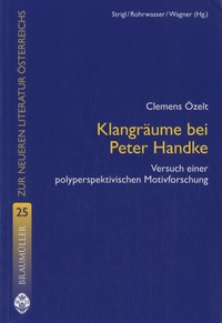 Clemens Ozelt - Klangräume Bei Peter Handke.