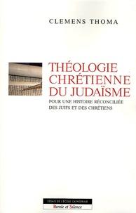 Clemens Thoma - Pour une théologie chrétienne du judaïsme.