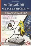Clemens Valens - Maîtrisez les microcontrôleurs à l'aide d'Arduino.