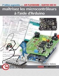 Clemens Valens - Maitrisez les microcontrôleurs a l'aide d'Arduino.