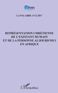 Clément Akpoué - La palabre N° 12/2017 : Représentation chrétienne de l'existant humain et de la personne aujourd'hui en Afrique.