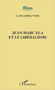 Clément Akpoué - La palabre N° 9/2016 : Jean-Marc Ela et le libéralisme.