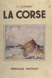Clément Alzonne et  Collectif - La Corse - Ouvrage orné de 144 photographies.