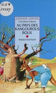 Clément - Au pays des kangourous roux - Et autres contes d'Australie.