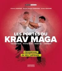 Clément Azzopardi et Philippe Chaduteau - Les portes du Krav Maga - Technique - Physique - Mental - Combat. Pregressez en self-défense !.