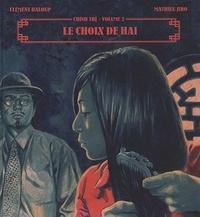 Clément Baloup et Mathieu Jiro - Chinh Tri Tome 2 : Le choix de Hai.