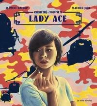 Clément Baloup et Mathieu Jiro - Chinh Tri Tome 3 : Lady Ace.