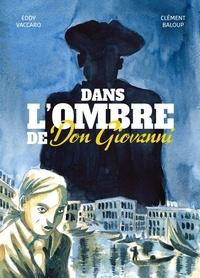 Clément Baloup et Eddy Vaccaro - Dans l'ombre de Don Giovanni.