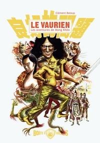 Clément Baloup - Le vaurien - Les aventures de Mong Khéo.