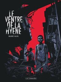 Clément Baloup et Christophe Alliel - Le ventre de la hyène.