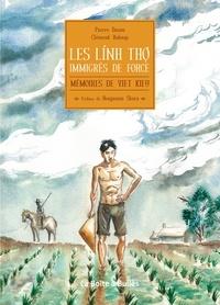 Clément Baloup et Pierre Daum - Les Linh Tho, immigrés de force - Mémoires de Viet kieu.