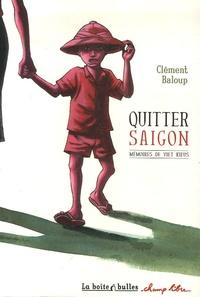 Clément Baloup - Quitter Saïgon - Mémoires de viet kieus.